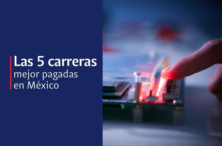 Top 5 de carreras mejor pagadas en México 2020