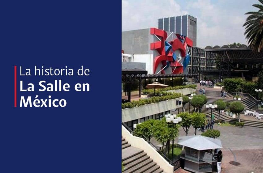 La Salle en México, conoce más sobre nosotros