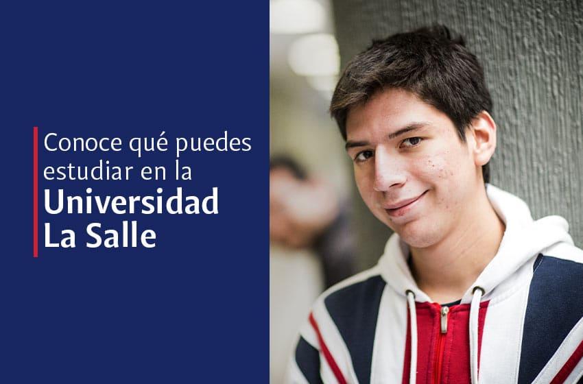 ¿Qué licenciaturas hay en la Universidad La Salle?