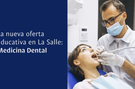 La nueva oferta educativa en la Salle: Medicina Dental