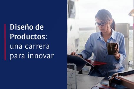 Diseño de Productos: una carrera para innovar