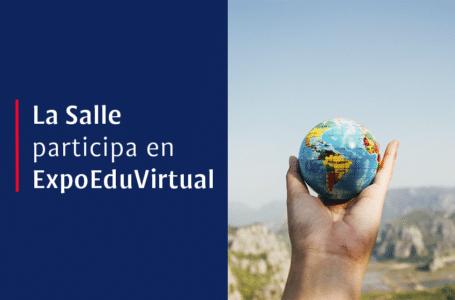 La Universidad la Salle promueve de forma internacional y de manera virtual su oferta educativa en la próxima Edición de la ExpoEduVirtual Internacional Mexico 2020