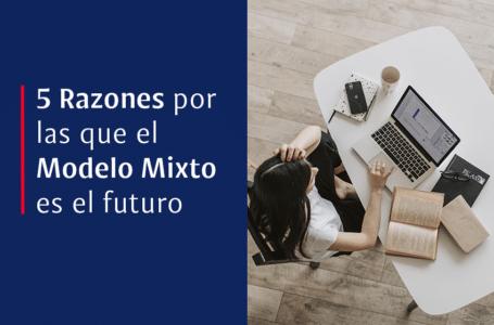 5 Razones por las que el Modelo Mixto es el futuro