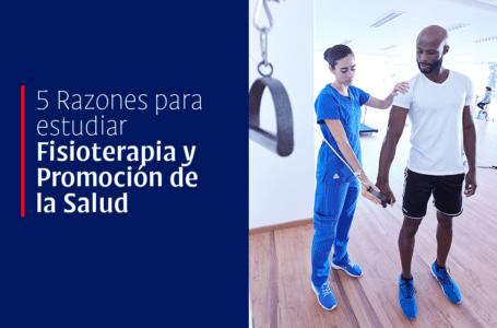 5 Razones para estudiar Fisioterapia y Promoción de la Salud
