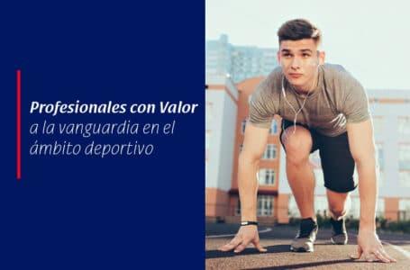 Profesionales con Valor a la vanguardia en el ámbito deportivo