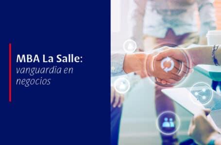 MBA La Salle: vanguardia en negocios