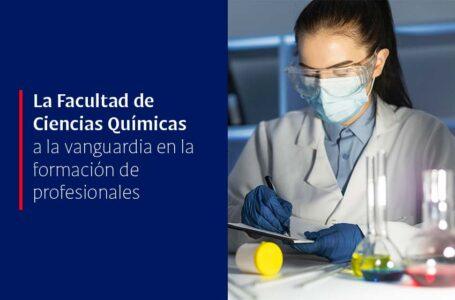 La Facultad de Ciencias Químicas a la vanguardia en la formación de profesionales