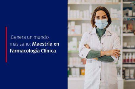 Genera un mundo más sano: Maestría en Farmacología Clínica